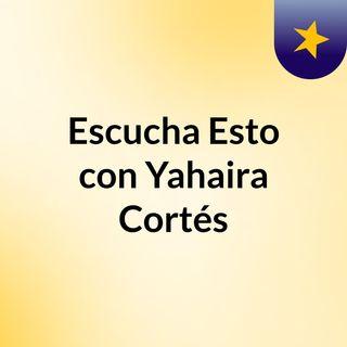 Escucha Esto con Yahaira Cortés- Ep.1 Universal Studios Florida