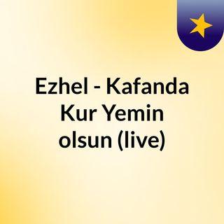 Ezhel - Kafanda Kur & Yemin Olsun ( Live)