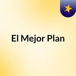 El Mejor Plan