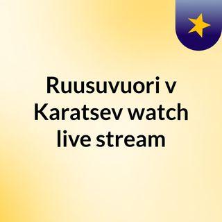 Ruusuvuori v Karatsev watch live stream