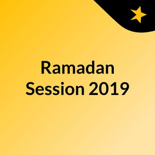 Ramadan Session 2019