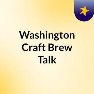 Washington Craft Brew Talk - Episode 2