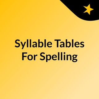 Syllable Tables For Spelling