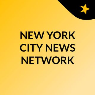 NEW YORK CITY NEWS NETWORK