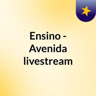 Ensino - Avenida livestream