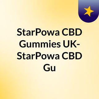 StarPowa CBD Gummies UK- StarPowa CBD Gu