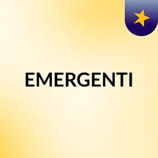 EMERGENTI - 1 PUNTATA