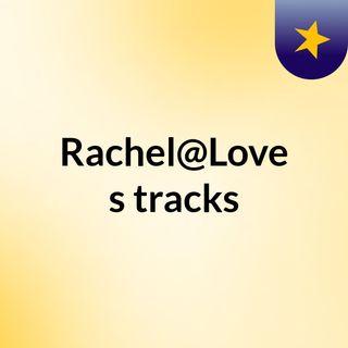 Rachel@Love's tracks