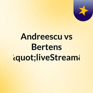 """Andreescu vs Bertens (Live)""""liveStream"""""""