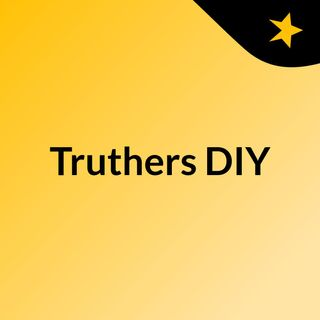 Truthers DIY