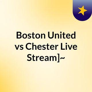 Boston United vs Chester Live Stream]~