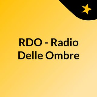 RDO - Radio Delle Ombre [EP1]