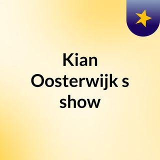 Kian Oosterwijk's show