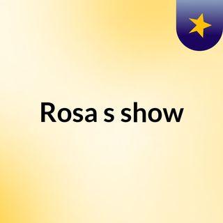 Rosa's show