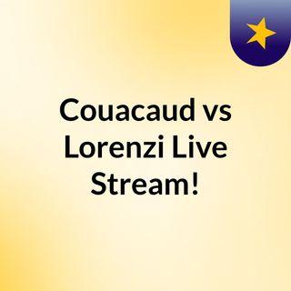 Couacaud vs Lorenzi Live Stream!