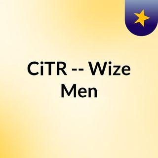 CiTR -- Wize Men