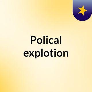Polical explotion