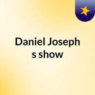 Daniel Joseph's show