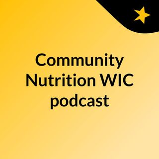 Community Nutrition WIC podcast
