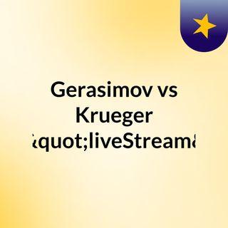 """Gerasimov vs Krueger (Live)""""liveStream"""""""