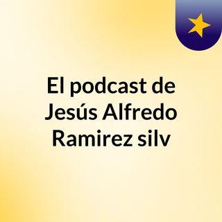 Jesús Alfredo Ramirez Silva
