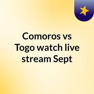 Comoros vs Togo watch live stream  Sept