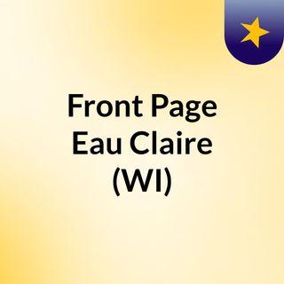 Front Page Eau Claire (WI)