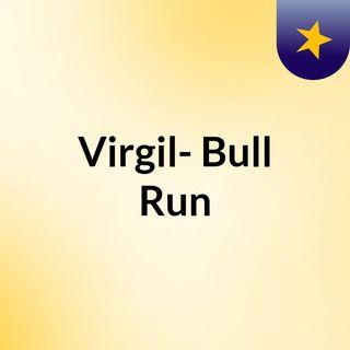 Virgil- Bull Run