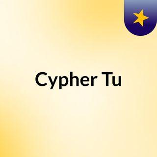 Cypher Tu