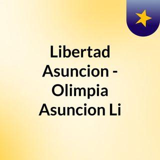Libertad Asuncion - Olimpia Asuncion Li