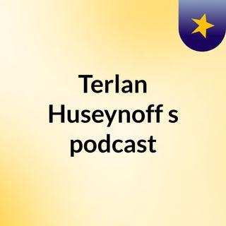 Episode 2 - Terlan Huseynoff's podcast