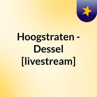 Hoogstraten - Dessel [livestream]