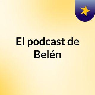 El podcast de Belén