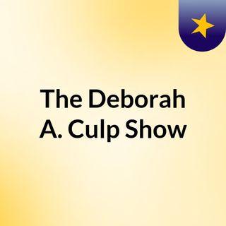 The Deborah A. Culp Show