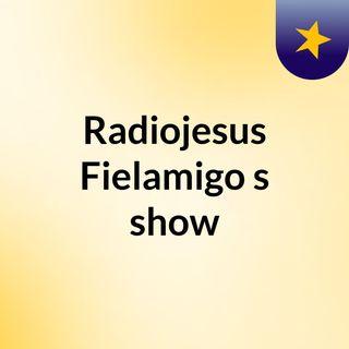Radiojesus Fielamigo's show