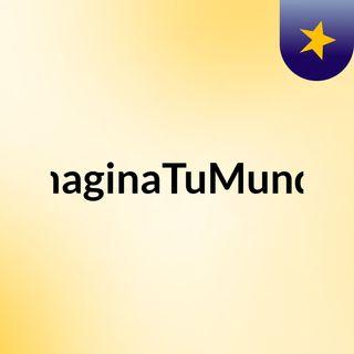 ImaginaTuMundo