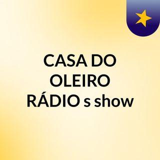 Programa de SÁBADO - CASA DO OLEIRO RÁDIO