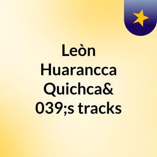 Leòn Huarancca Quichca's tracks