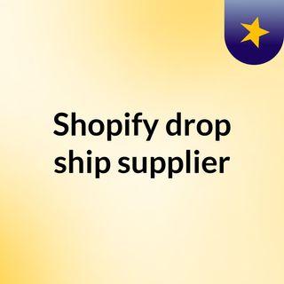 Shopify drop ship supplier