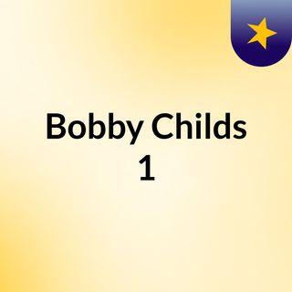 Bobby Childs 1