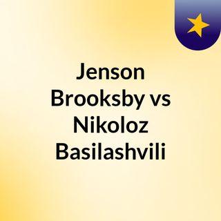 Jenson Brooksby vs Nikoloz Basilashvili