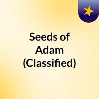 Seeds of Adam (Classified)