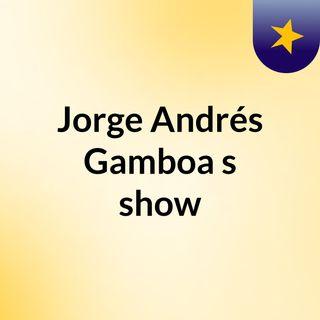 Jorge Andrés Gamboa's show