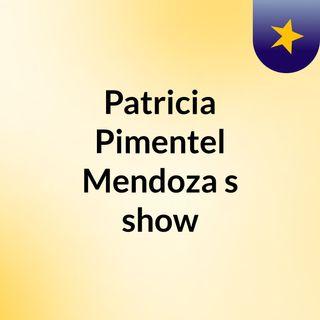 Patricia Pimentel Mendoza's show