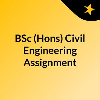 BSc (Hons) Civil Engineering Assignment