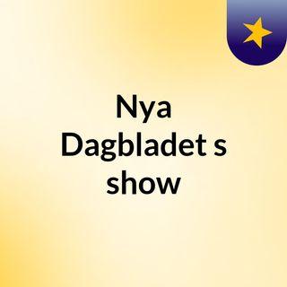Nya Dagbladet's show