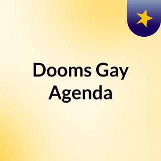 Dooms Gay Agenda
