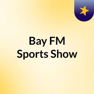 Bay FM Sports Show