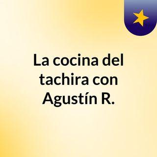 Gastronomia tachirense con Agustin Rosales