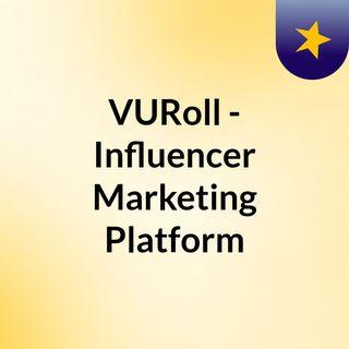 VURoll - Top Influencer Marketing Agency
